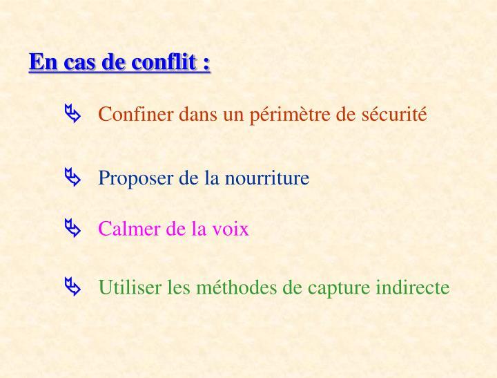 En cas de conflit :