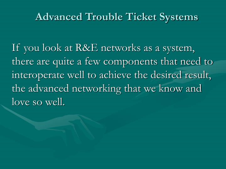 Advanced trouble ticket systems1