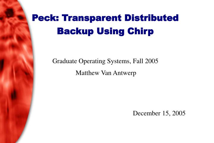 Peck transparent distributed backup using chirp