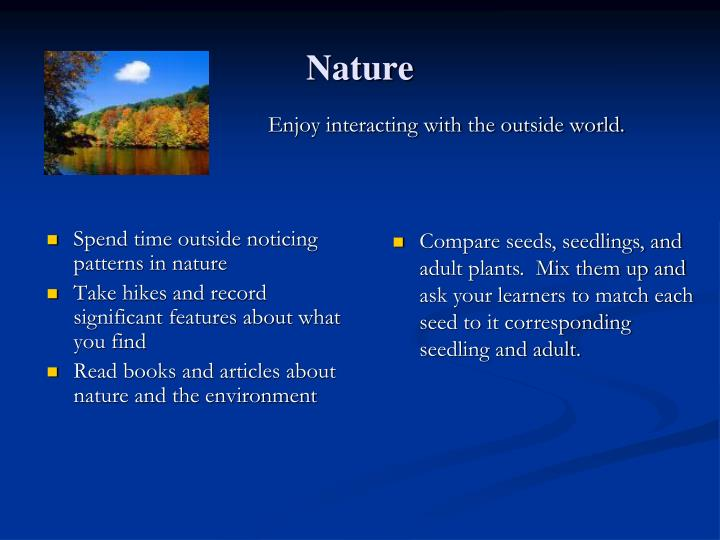 Enjoy interacting with the outside world.