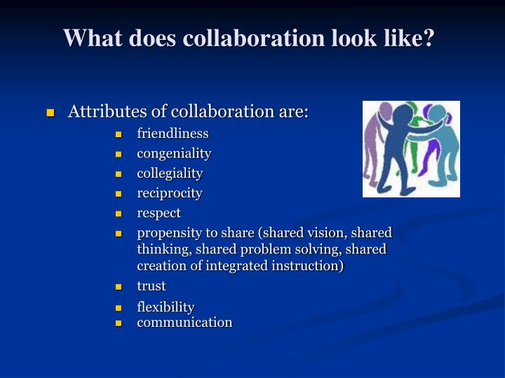 What does collaboration look like?