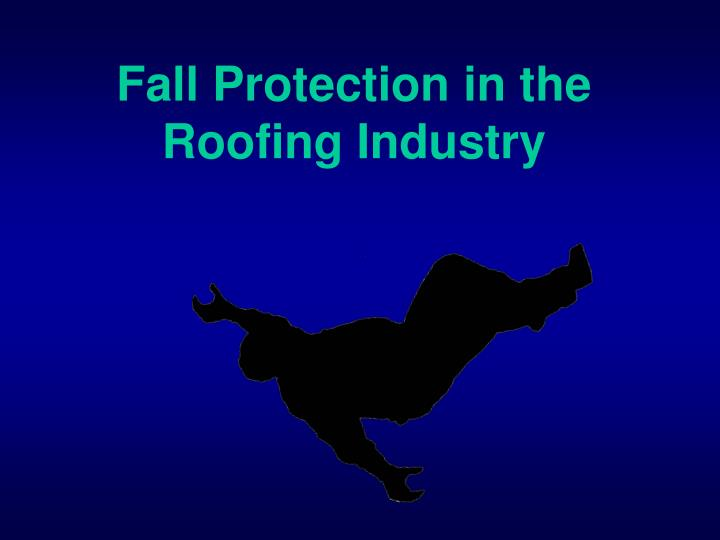 Fall protection in the roofing industry