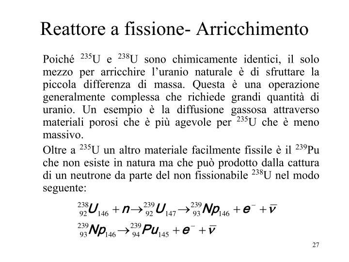 Reattore a fissione- Arricchimento