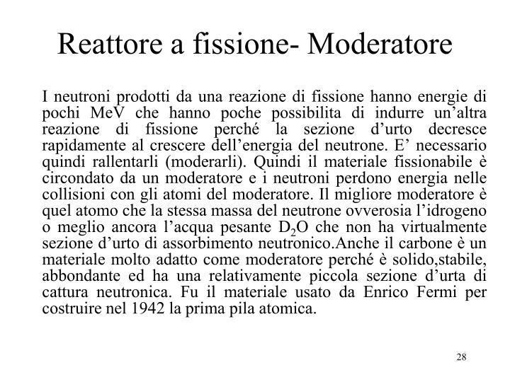 Reattore a fissione- Moderatore
