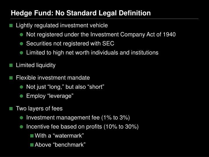 Hedge Fund: No Standard Legal Definition