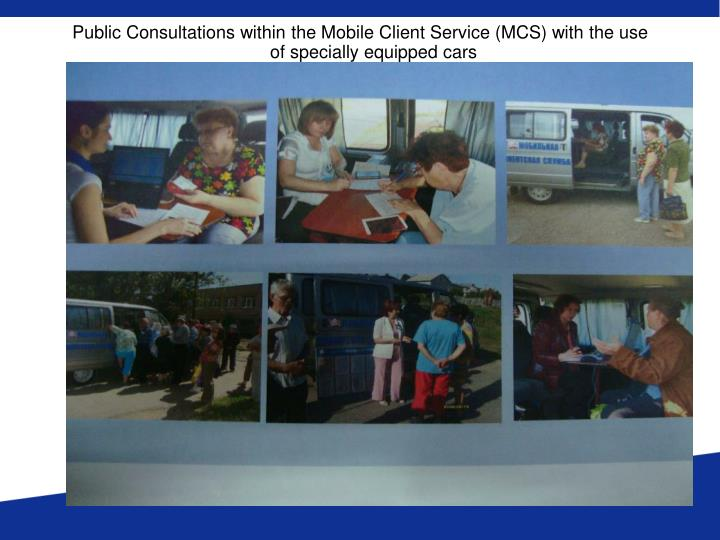 Public Consultations within the Mobile Client Service (MCS) with the use of specially equipped cars