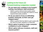 looking to the future 2 forward looking companies needed