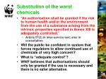 substitution of the worst chemicals