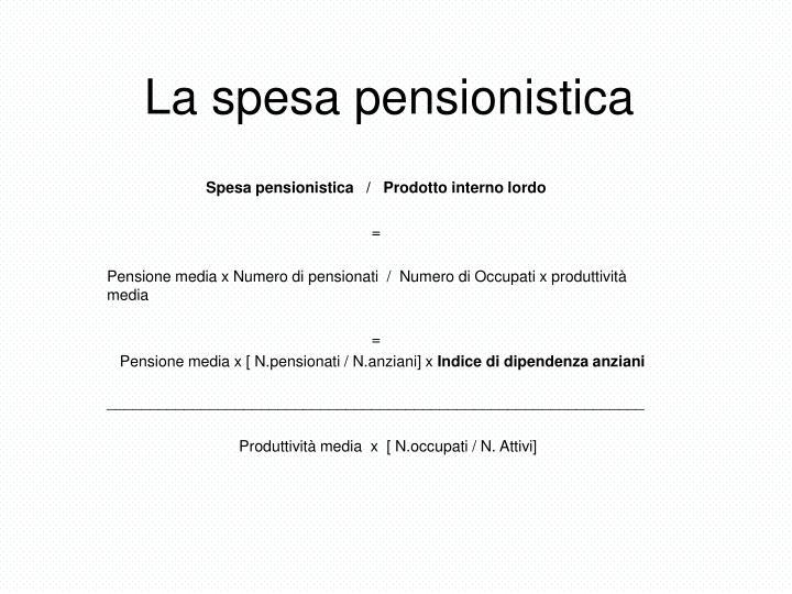 La spesa pensionistica