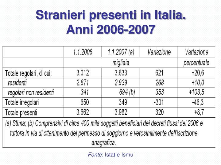 Stranieri presenti in italia anni 2006 2007
