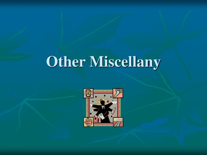 Other Miscellany