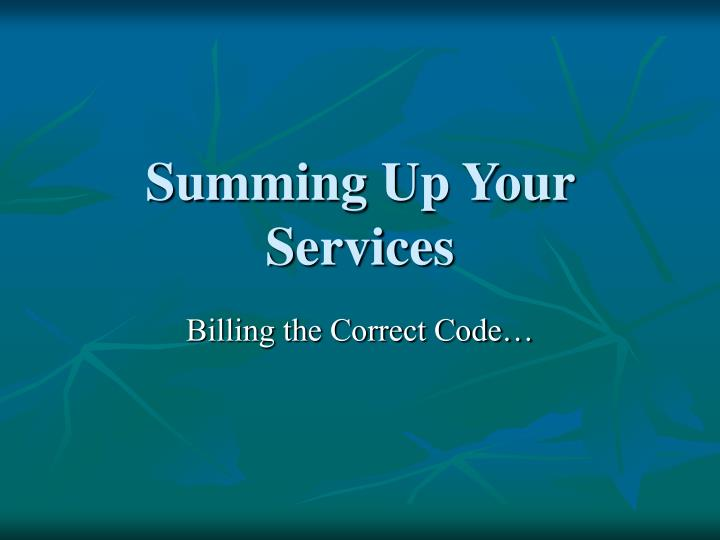 Summing Up Your Services