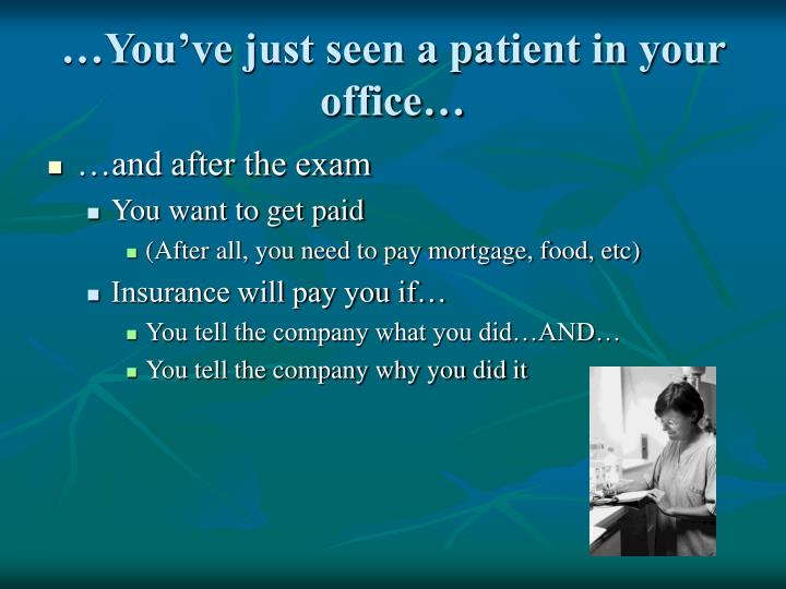 You ve just seen a patient in your office