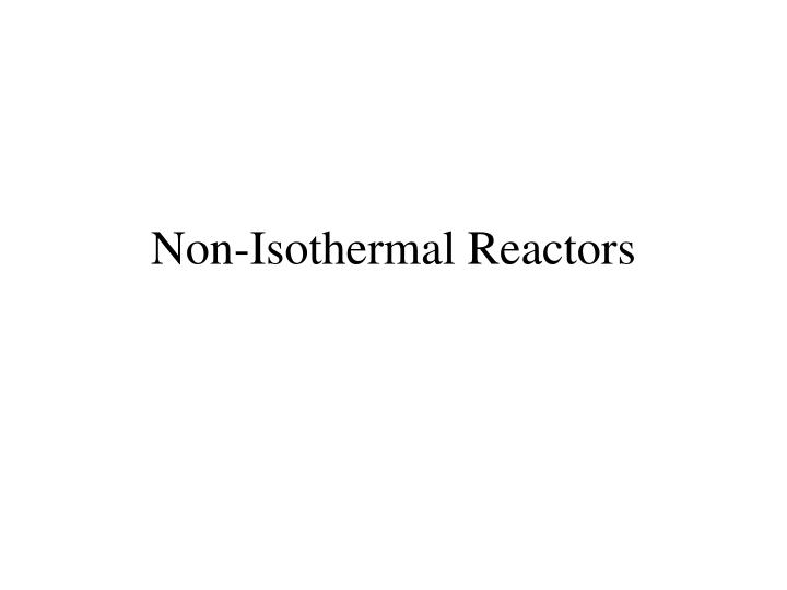 Non-Isothermal Reactors