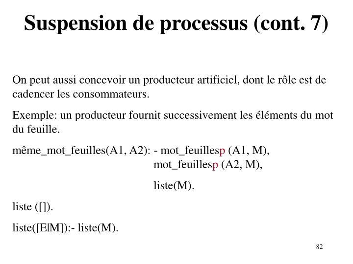Suspension de processus (cont. 7)