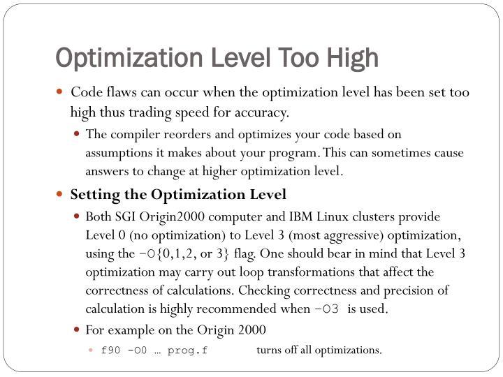 Optimization Level Too High