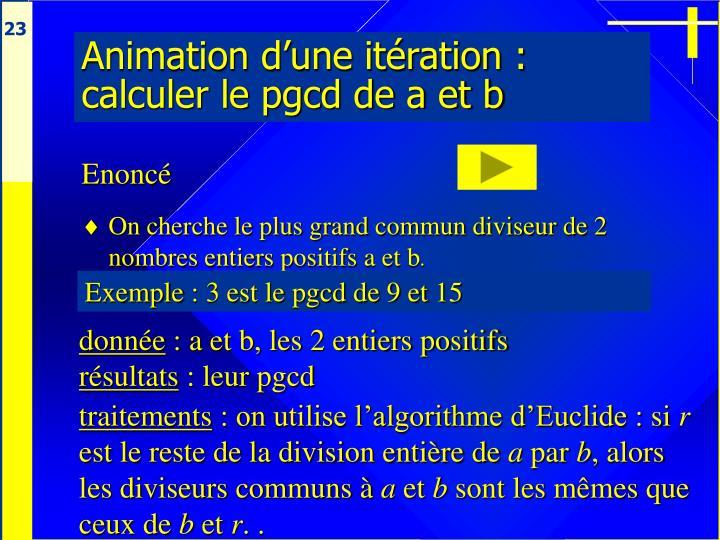 Animation d'une itération : calculer le pgcd de a et b