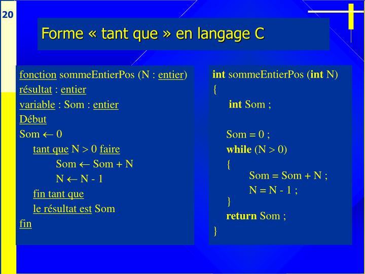Forme «tant que» en langage C