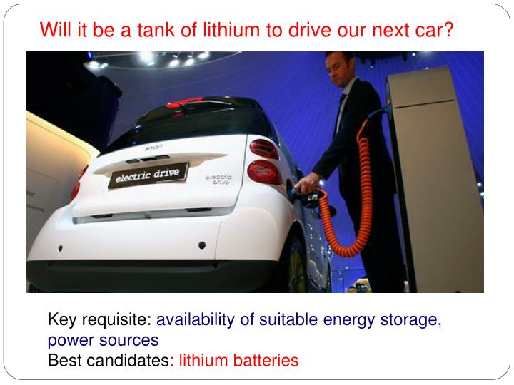 Will it be a tank of lithium to drive our next car?
