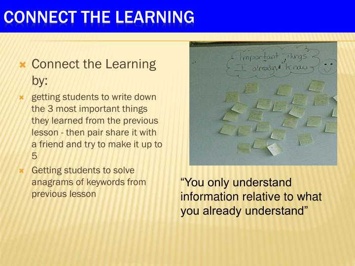 Connect the Learning by: