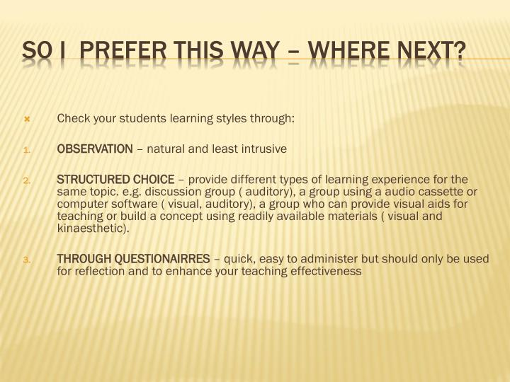 Check your students learning styles through: