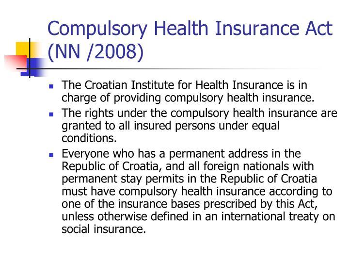 Compulsory Health Insurance Act (NN /2008)