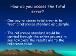 how do you assess the total error
