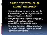fungsi statistik dalam bidang pendidikan