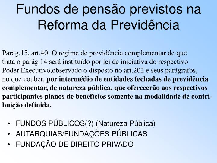 Fundos de pensão previstos na Reforma da Previdência