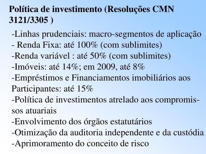 Política de investimento (Resoluções CMN 3121/3305