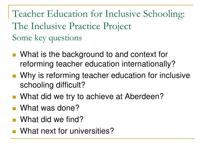 Teacher education for inclusive schooling the inclusive practice project some key questions