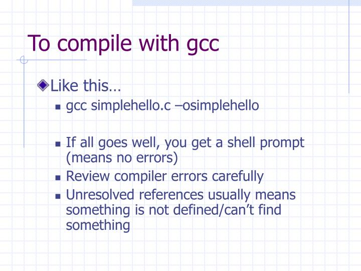 To compile with gcc