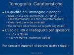 tomografia caratteristiche
