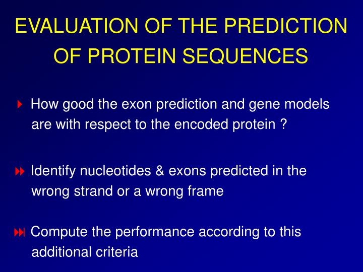 EVALUATION OF THE PREDICTION OF PROTEIN SEQUENCES