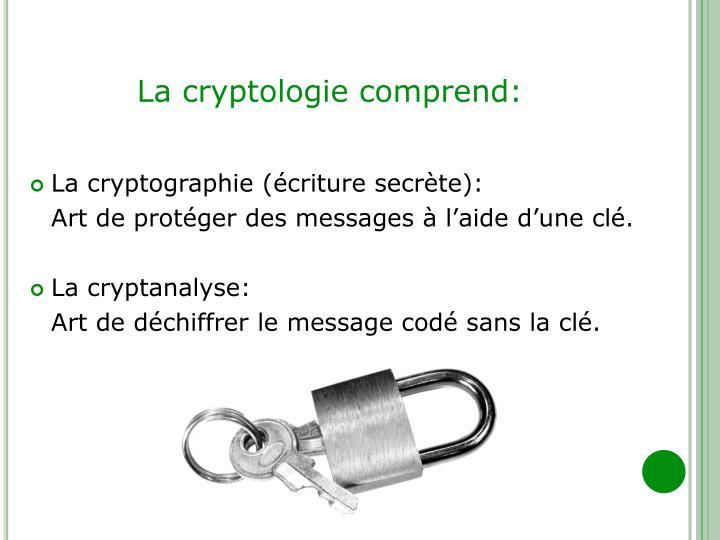 La cryptologie comprend