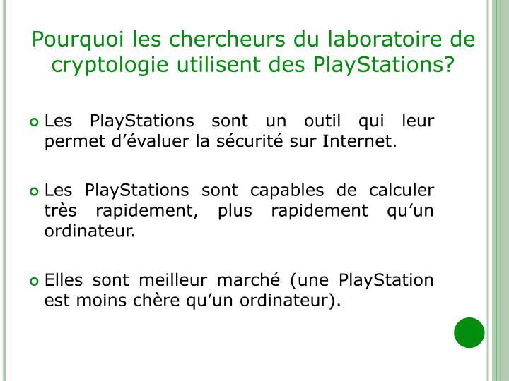 Pourquoi les chercheurs du laboratoire de cryptologie utilisent des PlayStations?