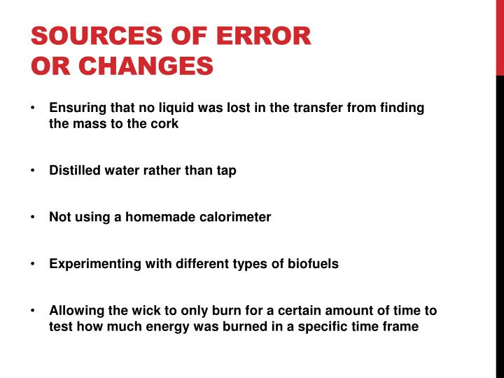 Sources of error or changes
