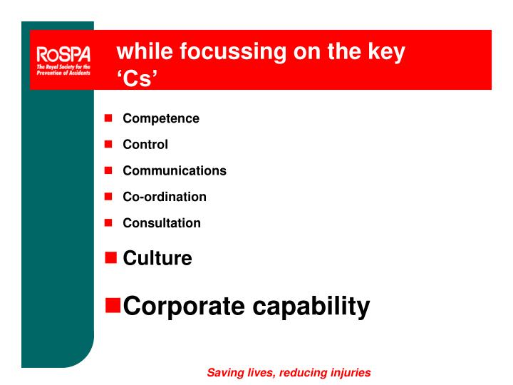 while focussing on the key 'Cs'