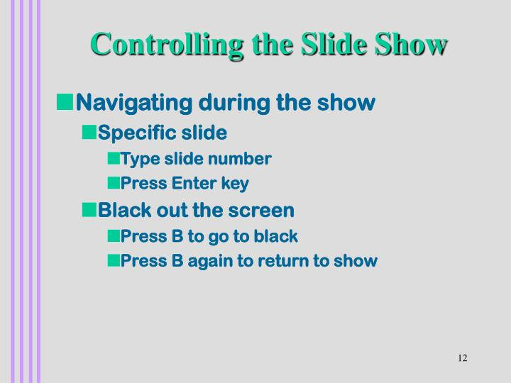 Controlling the Slide Show