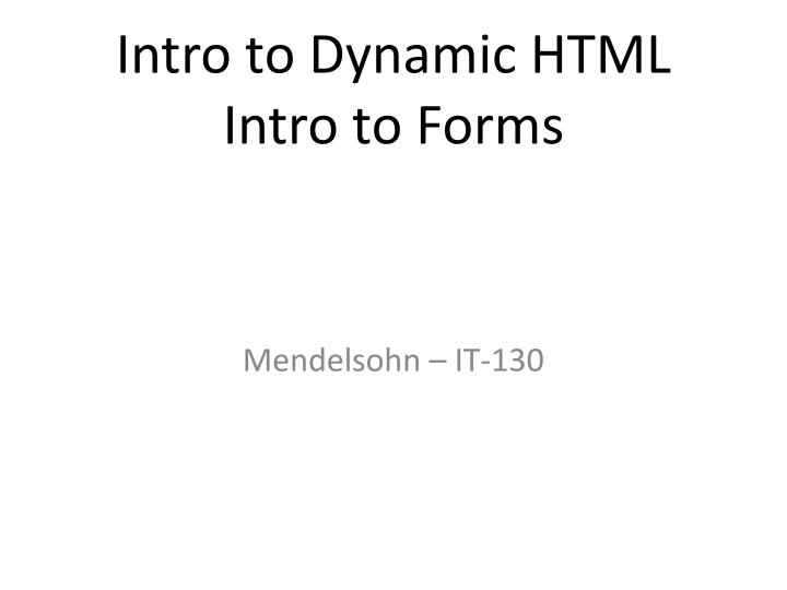 intro to dynamic html intro to forms n.