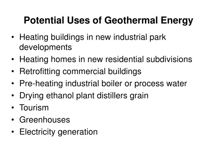 Potential Uses of Geothermal Energy