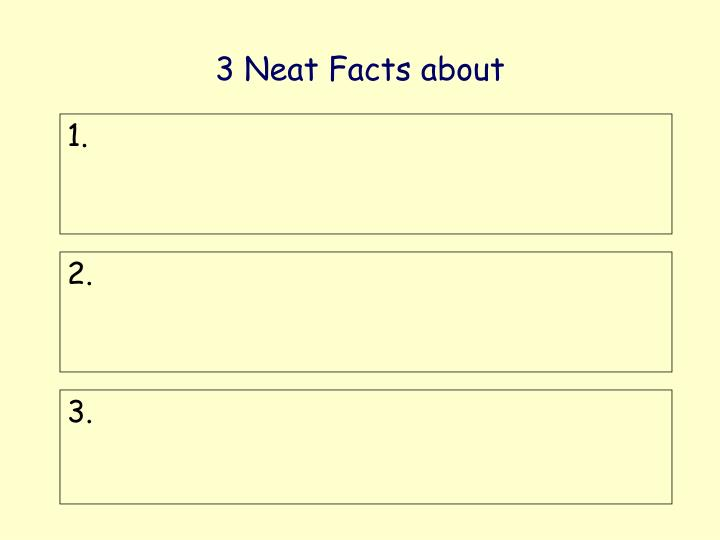 3 Neat Facts about