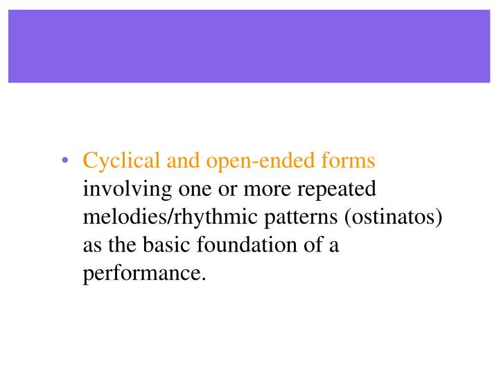 Cyclical and open-ended forms