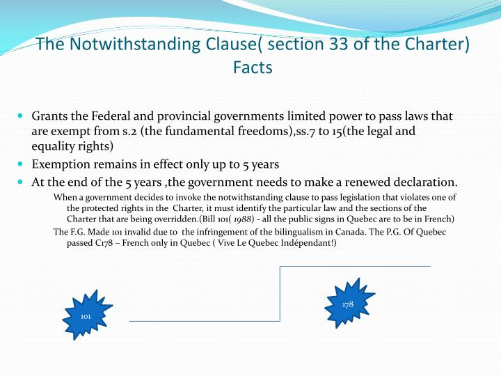 The Notwithstanding Clause( section 33 of the Charter)