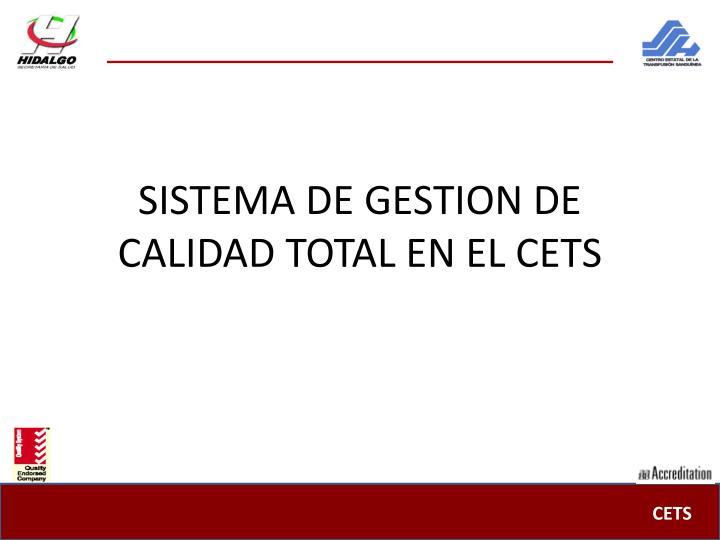 SISTEMA DE GESTION DE CALIDAD TOTAL EN EL CETS