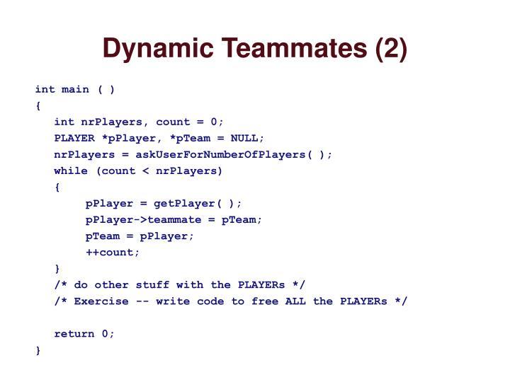 Dynamic Teammates (2)