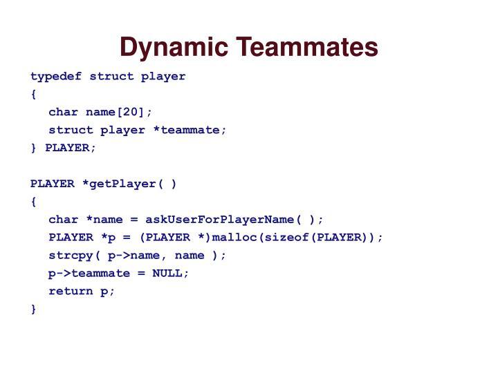 Dynamic Teammates