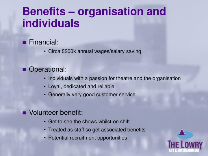 Benefits – organisation and individuals
