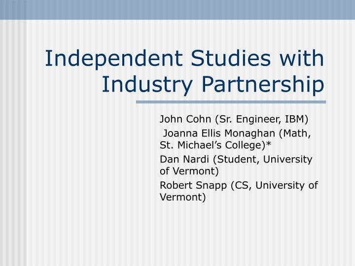 independent studies with industry partnership n.