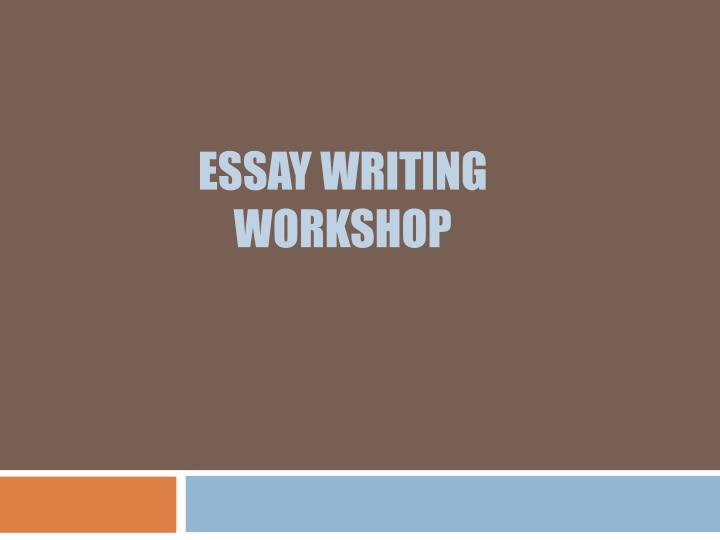 essay writing workshop powerpoint Looking for speech writing tips we can do better all the papers you get at get-essaycom are meant for research purposes only.